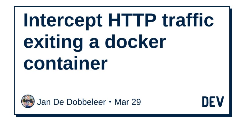 Intercept HTTP traffic exiting a docker container - DEV