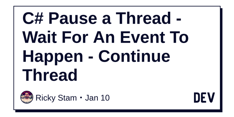 C# Pause a Thread - Wait For An Event To Happen - Continue