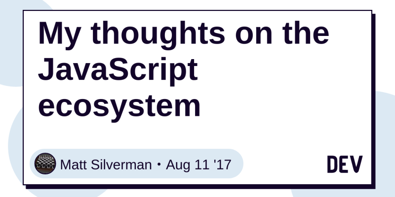 My Thoughts On The JavaScript Ecosystem