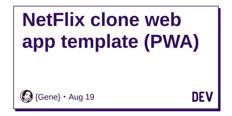 Netflix clone web app template (PWA) - DEV Community