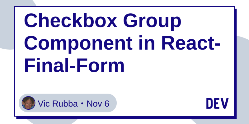 Checkbox Group Component in React-Final-Form - DEV Community
