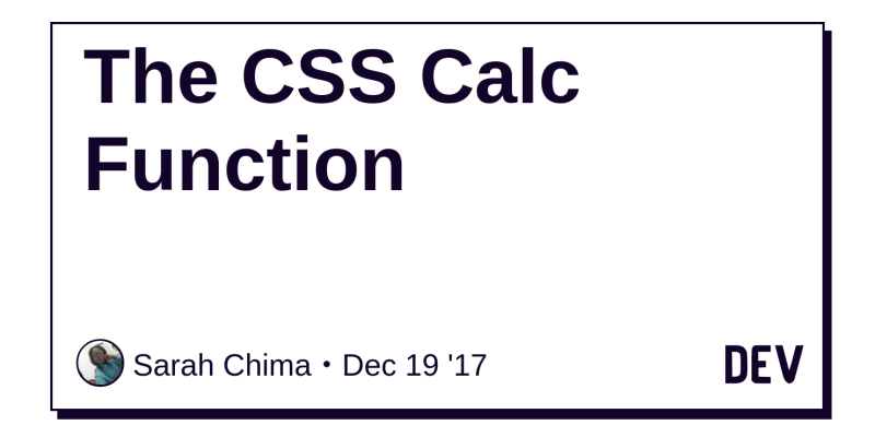 The CSS Calc Function - DEV Community 👩 💻👨 💻
