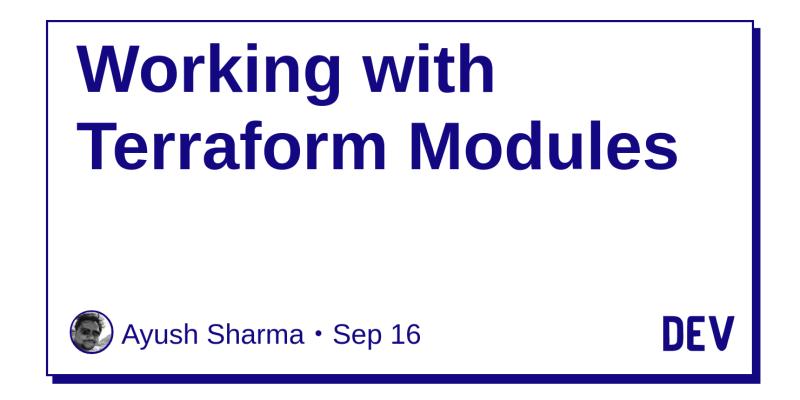 Working with Terraform Modules - DEV Community 👩 💻👨 💻