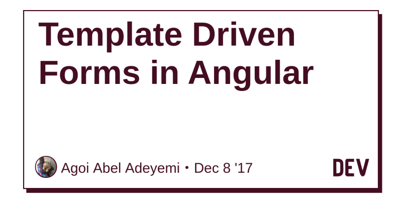 Template Driven Forms in Angular - DEV Community 👩 💻👨 💻
