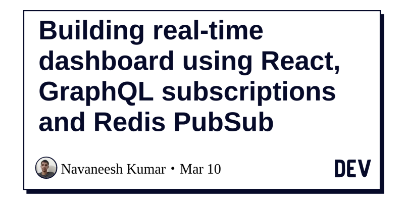 Building real-time dashboard using React, GraphQL subscriptions and