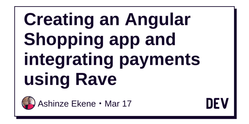 Creating an Angular Shopping app and integrating payments using Rave