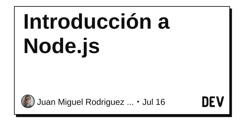 Introducción a Node js - DEV Community 👩 💻👨 💻