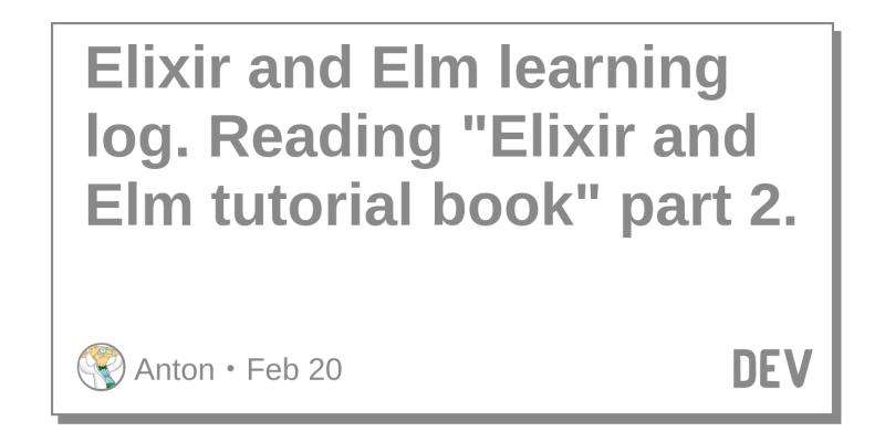 Elixir and Elm learning log  Reading