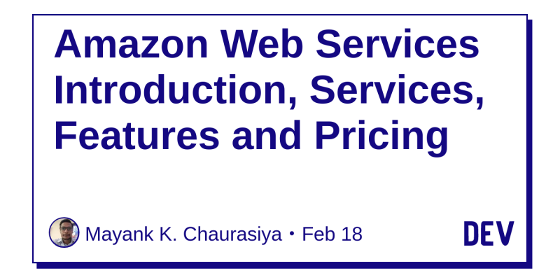 Amazon Web Services Introduction, Services, Features and