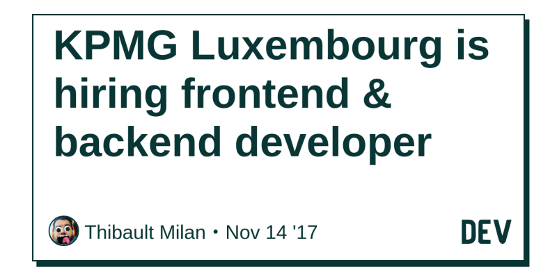 KPMG Luxembourg is hiring frontend & backend developer - DEV