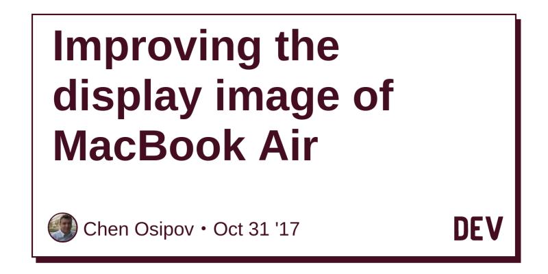 Improving the display image of MacBook Air - DEV Community