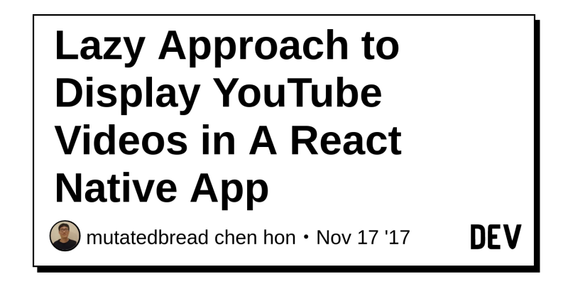 Lazy Approach to Display YouTube Videos in A React Native App - DEV