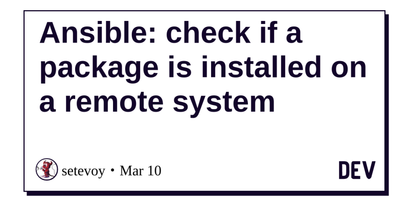 Ansible: check if a package is installed on a remote system