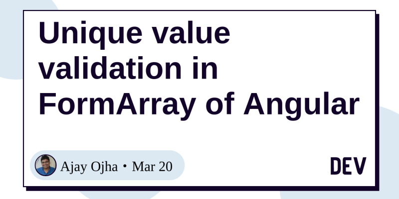 Unique value validation in FormArray of Angular - DEV Community