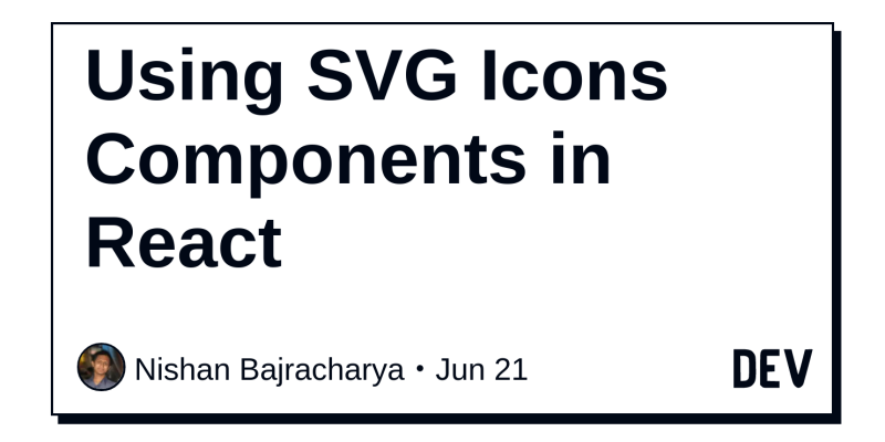Using SVG Icons Components in React - DEV Community 👩 💻👨 💻