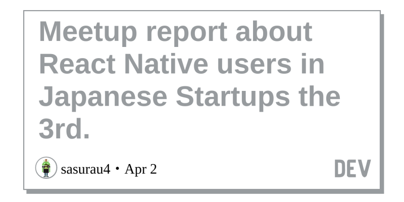 Meetup report about React Native users in Japanese Startups