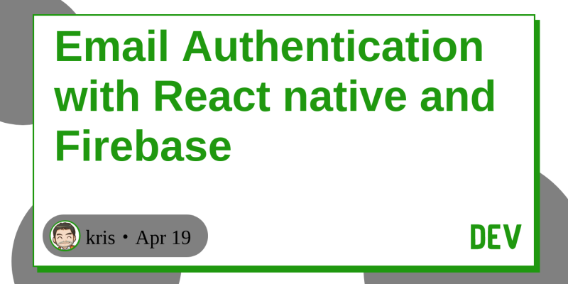 Email Authentication with React native and Firebase - DEV Community