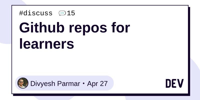 Github repos for learners - DEV Community 👩 💻👨 💻