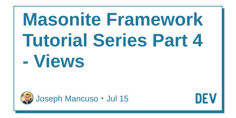 Masonite Framework Tutorial Series Part 4 - Views - DEV