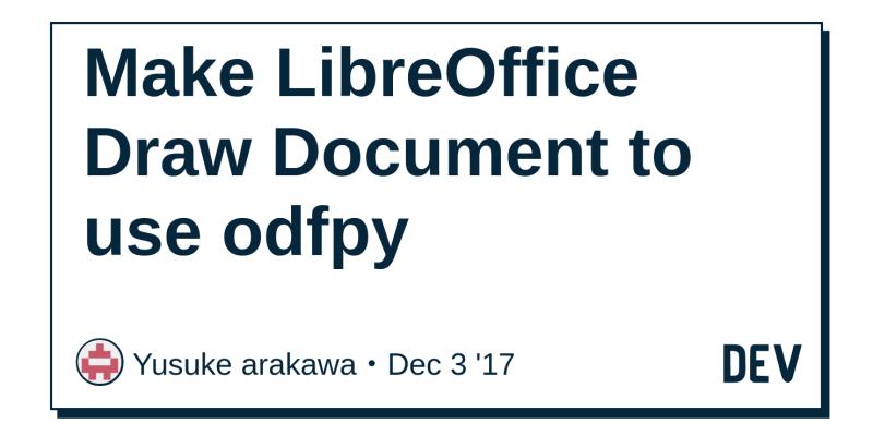 Make Libreoffice Draw Document To Use Odfpy Dev Community
