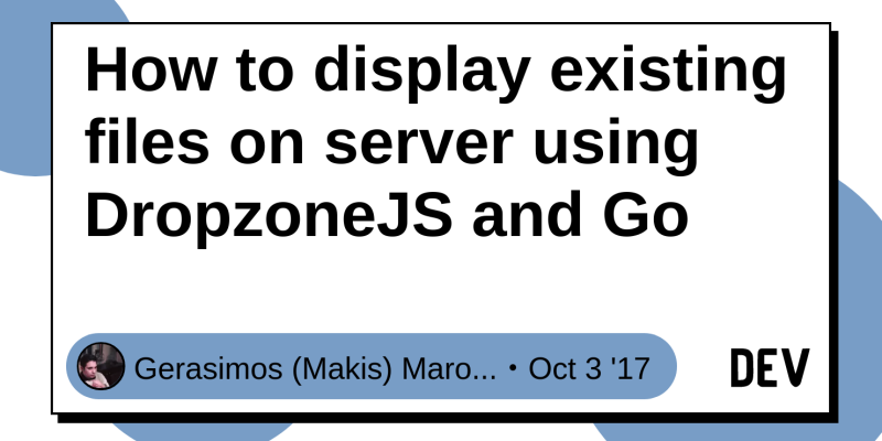 How to display existing files on server using DropzoneJS and