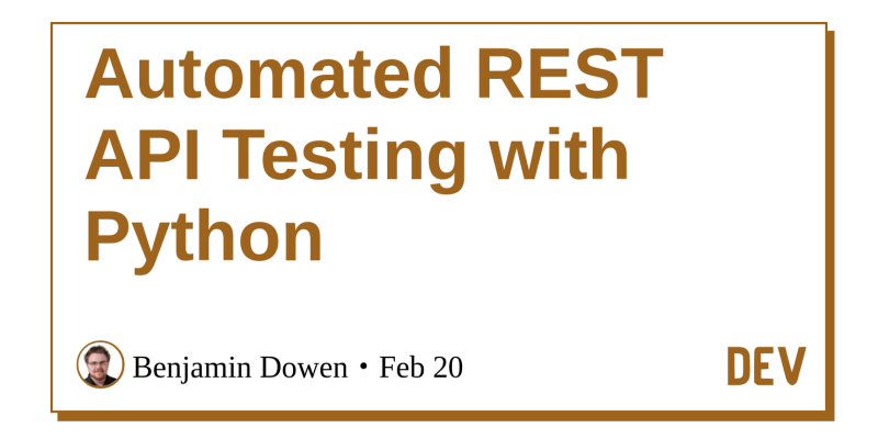 Automated REST API Testing with Python - DEV Community 👩 💻👨 💻