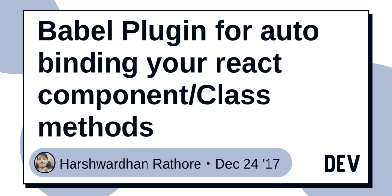 Babel Plugin for auto binding your react component/Class
