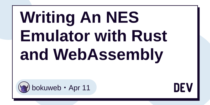 Writing An NES Emulator with Rust and WebAssembly - DEV