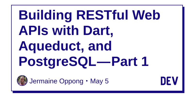 Discussion of Building RESTful Web APIs with Dart, Aqueduct, and