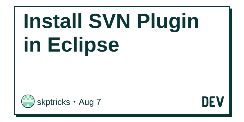 Install SVN Plugin in Eclipse - DEV Community 👩 💻👨 💻