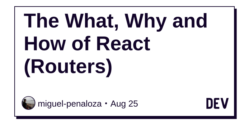 The What, Why and How of React (Routers) - DEV Community