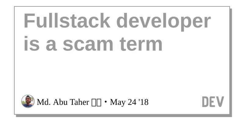 Fullstack developer is a scam term - DEV Community 👩 💻👨 💻