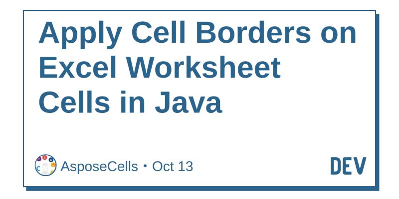 Apply Cell Borders on Excel Worksheet Cells in Java - DEV