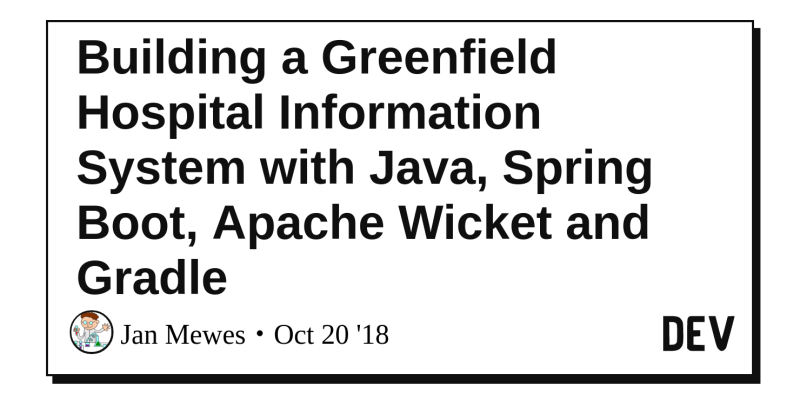 Building a Greenfield Hospital Information System with Java
