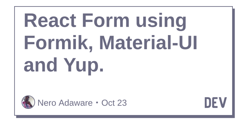 React Form Using Formik Material Ui And Yup Dev Community