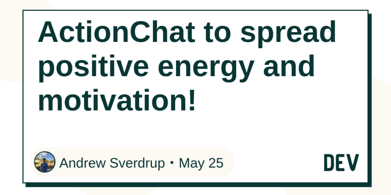 ActionChat to spread positive energy and motivation! - DEV