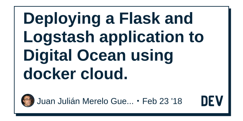 Deploying a Flask and Logstash application to Digital Ocean using