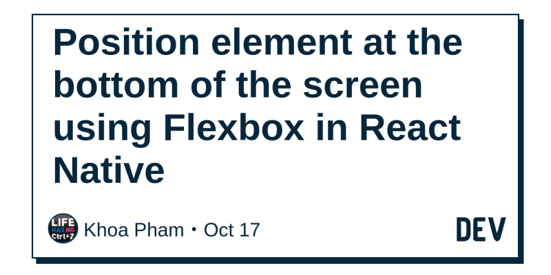 Position element at the bottom of the screen using Flexbox in React