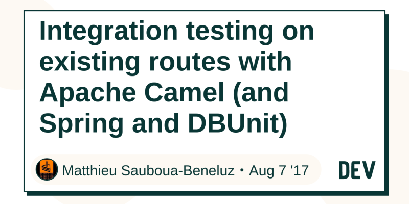 Integration testing on existing routes with Apache Camel