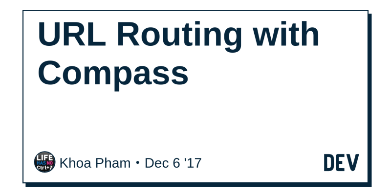 URL Routing with Compass - DEV Community 👩 💻👨 💻