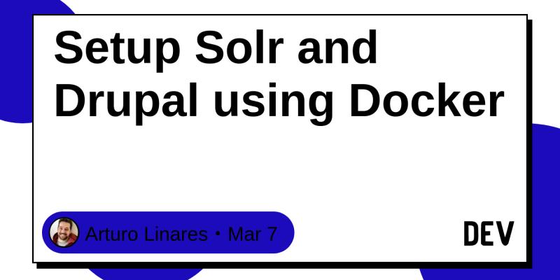 Setup Solr and Drupal using Docker - DEV Community 👩 💻👨 💻