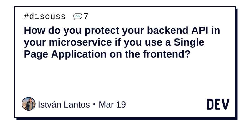 How do you protect your backend API in your microservice if