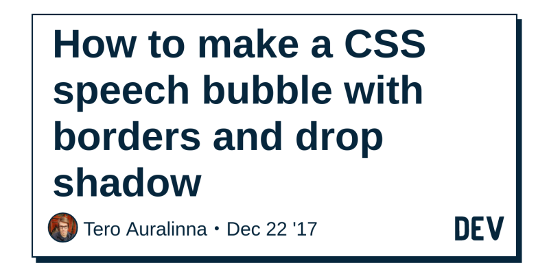 How to make a CSS speech bubble with borders and drop shadow - DEV