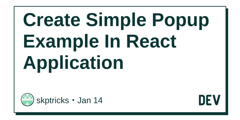 Create Simple Popup Example In React Application - DEV Community