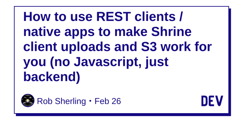 How to use REST clients / native apps to make Shrine client