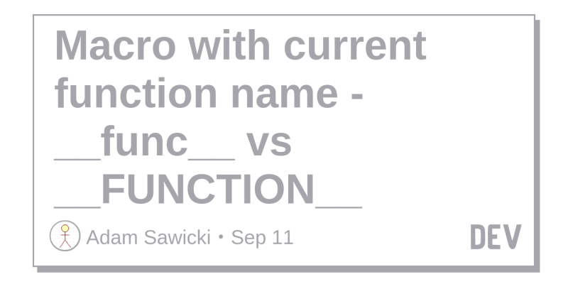 Macro with current function name - __func__ vs __FUNCTION__