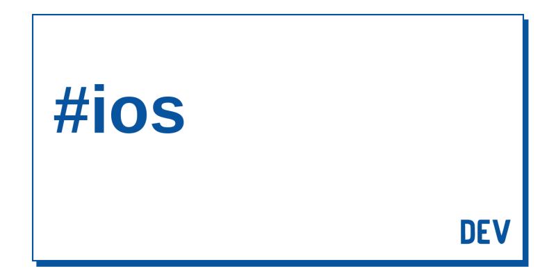 Ios - Latest posts - DEV Community 👩 💻👨 💻