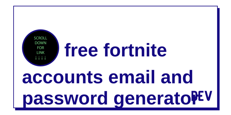 free fortnite accounts email and password generator - DEV Community