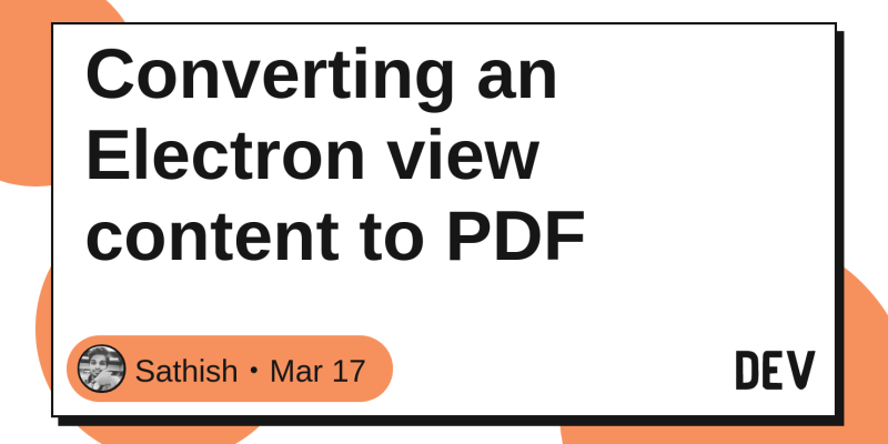 Converting an Electron view content to PDF - DEV Community 👩 💻👨 💻