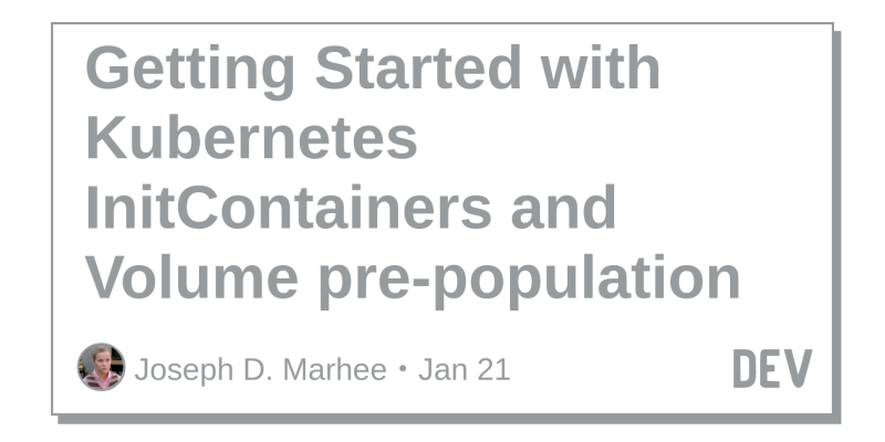 Getting Started with Kubernetes InitContainers and Volume